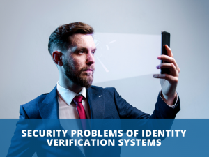 Security Problems of Identity Verification Systems