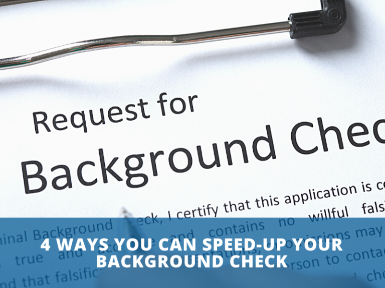 4 Ways you can speed-up your Background Check