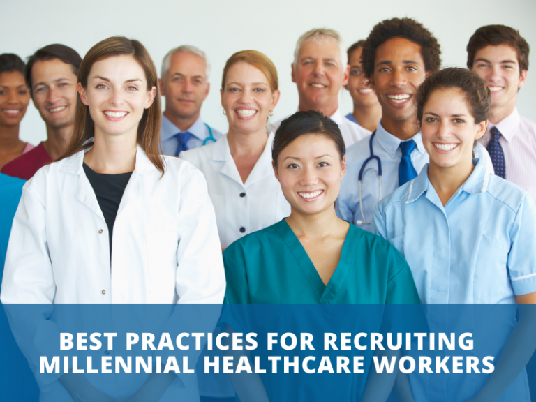 Best Practices for Recruiting Millennial Healthcare Workers