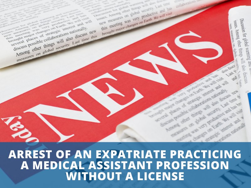 Arrest of an expatriate practicing a medical assistant profession without a license